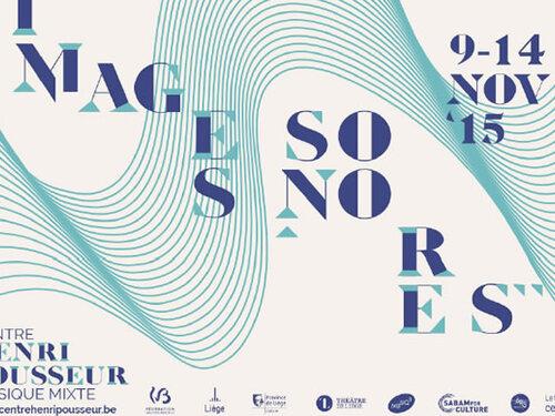 Images Sonores in Luik : de afspraak bij uitstek voor liefhebbers van elektroakoestische en gemengde muziek