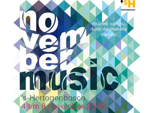 November Music : muziek van nu door de makers van nu in 's Hertogenbosch