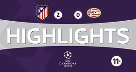 Atletico Madrid 2 - 0 Psv Eindhoven