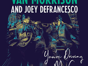 Gagnez un exemplaire du nouvel album de Van Morrison and Joey DeFrancesco 'You're driving me crazy' !