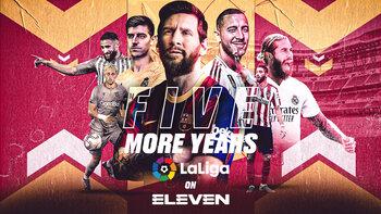 "Eleven vijf seizoenen langer ""Home of LaLiga"""