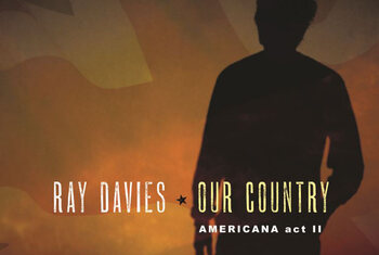 Gagnez le nouvel album de Ray Davies 'Our Country : Americana Act II'