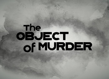 Met je neus op beklijvende moordzaken dankzij 'The Object Of Murder'
