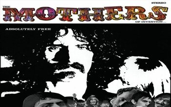 Absolutely Free – Frank Zappa (and the mothers)