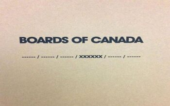 ------ / ------ / ------ / XXXXXX / ------ / ------ - Boards Of Canada