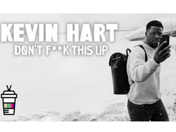 Kevin Hart: Don't F**k This Up