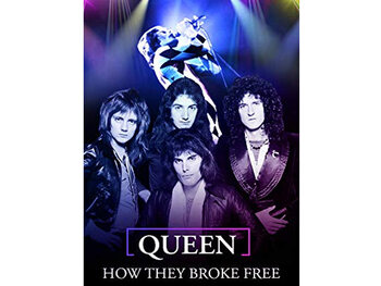 Queen: How They Broke Free