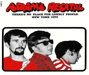 Adam's Recital – There's No Place for Lonely People / New York City