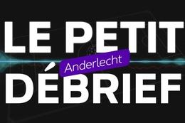 Le Petit Débrief Anderlecht - Episode 1